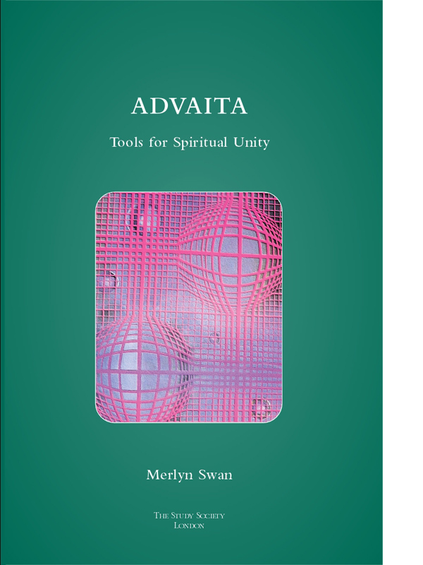 Advaita: Tools for Spiritual Unity. NEW Study Society Edition.